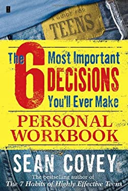 The 6 Most Important Decisions You'll Ever Make Personal Workbook 9780743265058