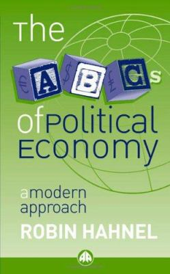 The ABCs of Political Economy: A Modern Approach 9780745318578