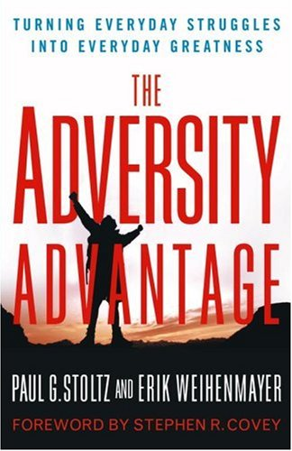 The Adversity Advantage: Turning Everyday Struggles Into Everyday Greatness 9780743290227