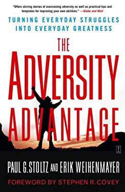 The Adversity Advantage: Turning Everyday Struggles Into Everyday Greatness 9780743290234