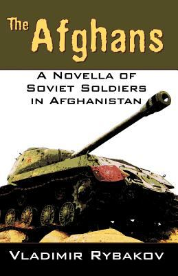 The Afghans: A Novella of Soviet Soldiers in Afghanistan 9780741422965