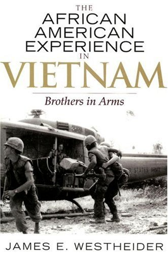 The African American Experience in Vietnam: Brothers in Arms 9780742545328