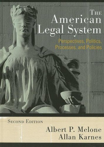 The American Legal System: Perspectives, Politics, Processes, and Policies 9780742547537