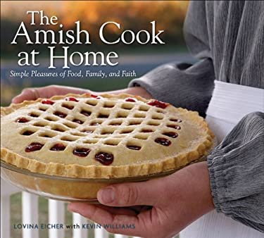 The Amish Cook at Home: Simple Pleasures of Food, Family, and Faith 9780740773723