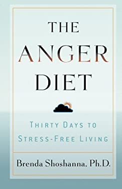 The Anger Diet: Thirty Days to Stress-Free Living 9780740754920