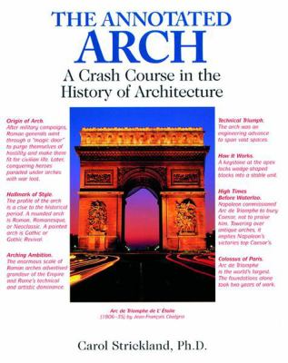 The Annotated Arch: A Crash Course in the History of Architecture 9780740710247