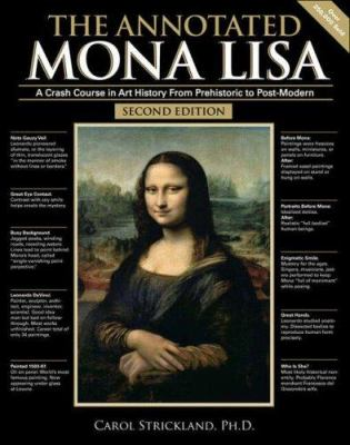 The Annotated Mona Lisa: A Crash Course in Art History from Prehistoric to Post-Modern 9780740768729