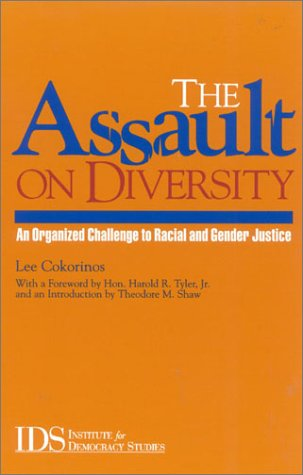 The Assault on Diversity: An Organized Challenge to Racial and Gender Justice 9780742524767