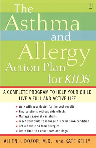 The Asthma and Allergy Action Plan for Kids: A Complete Program to Help Your Child Live a Full and Active Life 9780743235778
