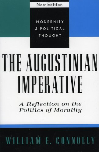 The Augustinian Imperative: A Reflection on the Politics of Morality 9780742521476