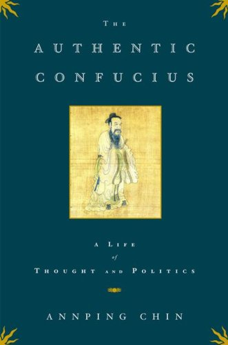 The Authentic Confucius: A Life of Thought and Politics 9780743246187