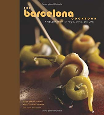 The Barcelona Cookbook: A Celebration of Food, Wine, and Life 9780740773945