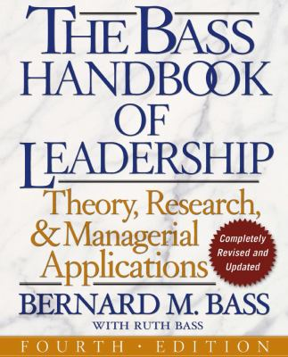 The Bass Handbook of Leadership: Theory, Research, and Managerial Applications 9780743215527