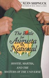 The Battle for Augusta National: Hootie, Martha, and the