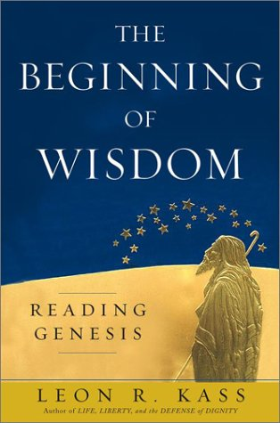 The Beginning of Wisdom: Reading Genesis 9780743242998