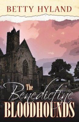 The Benedictine Bloodhounds 9780741442765
