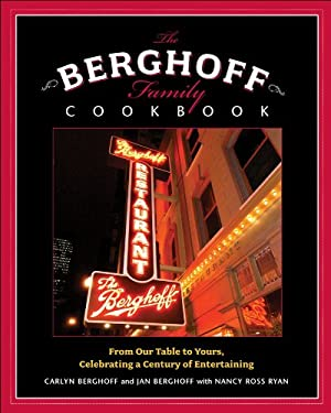 The Berghoff Family Cookbook: From Our Table to Yours, Celebrating a Century of Entertaining 9780740763625