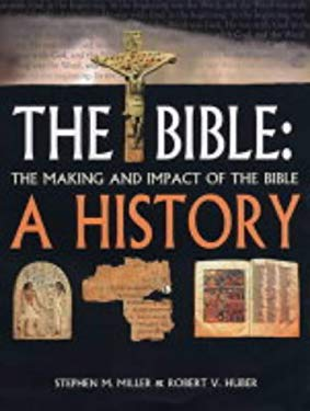 The Bible : A History - The Making and Impact of the Bible