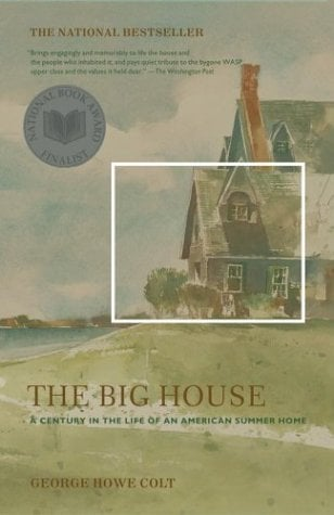 The Big House: A Century in the Life of an American Summer Home 9780743249645