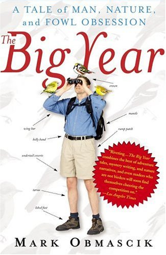 The Big Year: A Tale of Man, Nature, and Fowl Obsession 9780743245463