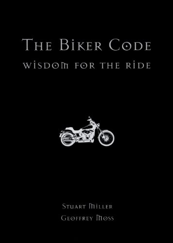 The Biker Code: Wisdom for the Ride 9780743225960