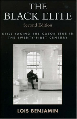 The Black Elite: Still Facing the Color Line in the Twenty-First Century 9780742541856