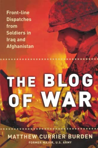The Blog of War: Front-Line Dispatches from Soldiers in Iraq and Afghanistan 9780743294188