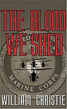 The Blood We Shed: A Novel of Marine Combat 9780743498272