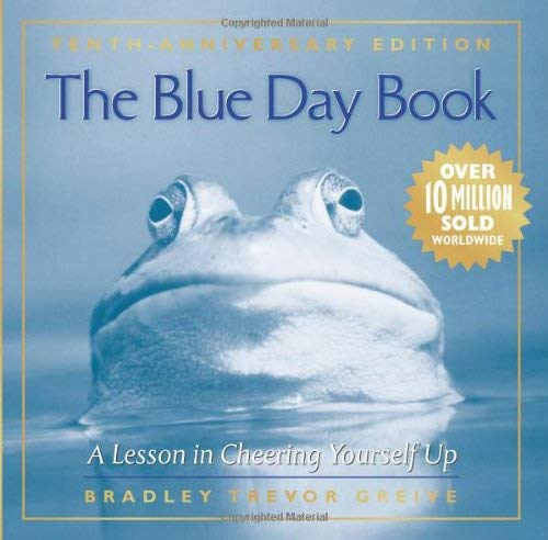 The Blue Day Book: A Lesson in Cheering Yourself Up 9780740791871