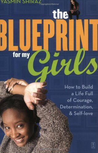 The Blueprint for My Girls: How to Build a Life Full of Courage, Determination, & Self-Love 9780743252140