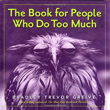 The Book for People Who Do Too Much 9780740741838