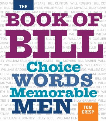 The Book of Bill: Choice Words Memorable Men