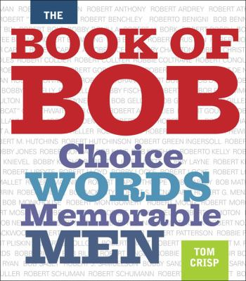 The Book of Bob: Choice Words, Memorable Men 9780740763656