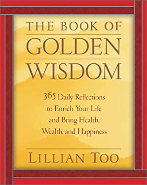 The Book of Golden Wisdom: 365 Daily Reflections to Enrich Your Life and Bring Health, Wealth, Wealth, and Happiness 9780743457668