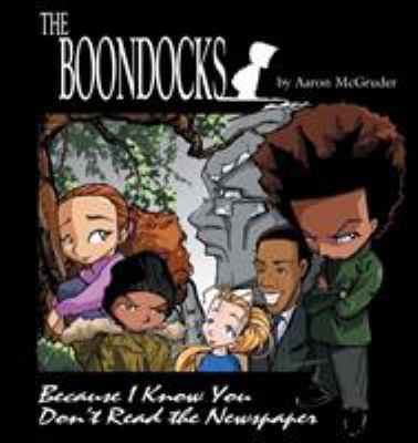 The Boondocks: Because I Know You Don't Read the Newspaper 9780740706097