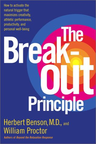 The Breakout Principle: How to Activate the Natural Trigger That Maximizes Creativity, Athletic Performance, Productivity and Personal Well-Be 9780743223973