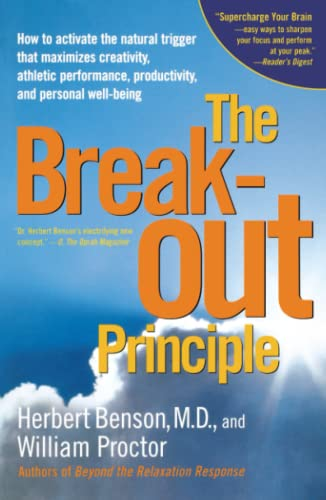 The Breakout Principle: How to Activate the Natural Trigger That Maximizes Creativity, Athletic Performance, Productivity and Personal Well-Be 9780743223980