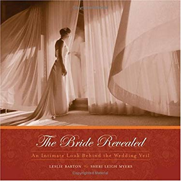 The Bride Revealed: An Intimate Look Behind the Wedding Veil 9780740750359