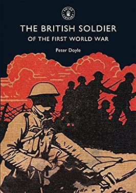 The British Soldier of the First World War 9780747806837