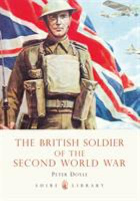 The British Soldier of the Second World War 9780747807414