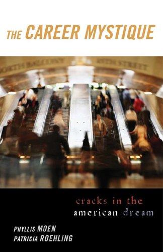The Career Mystique: Cracks in the American Dream 9780742528628