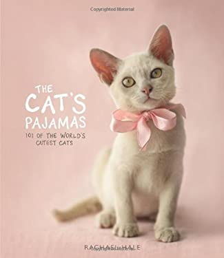 The Cat's Pajamas: 101 of the World's Cutest Cats 9780740779640