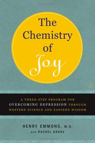 The Chemistry of Joy: A Three-Step Program for Overcoming Depression Through Western Science and Eastern Wisdom 9780743265072