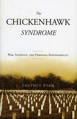 The Chickenhawk Syndrome: War, Sacrifice, and Personal Responsibility 9780742565036