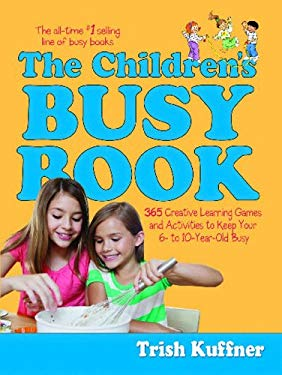 The Children's Busy Book: 365 Creative Games and Activities to Keep Your 7- To 9-Year Old Busy 9780743223447