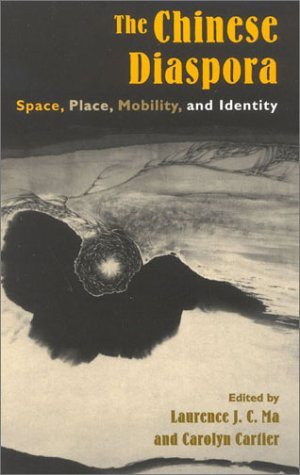 The Chinese Diaspora: Space, Place, Mobility, and Identity 9780742517561