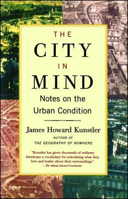 The City in Mind: Meditations on the Urban Condition 9780743227230