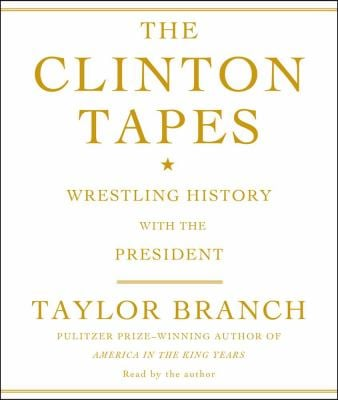 The Clinton Tapes: Wrestling History with the President 9780743576741
