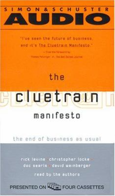 The Cluetrain Manifesto: The End of Business as Usual 9780743507042