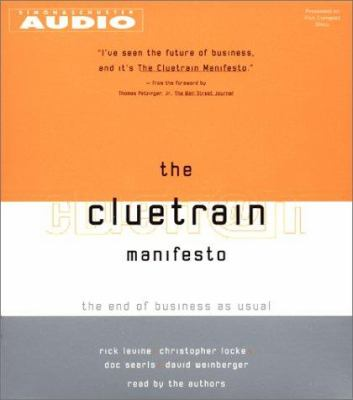 The Cluetrain Manifesto: The End of Business as Usual 9780743507059